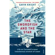 The Swordfish and the Star by Knight, Gavin, 9781784700997