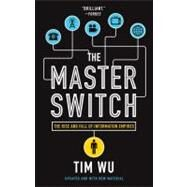 The Master Switch by Wu, Tim, 9780307390998