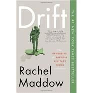 Drift by MADDOW, RACHEL, 9780307460998