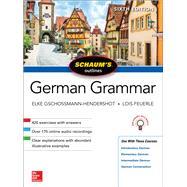 Schaum's Outline of German Grammar, Sixth Edition by Gschossmann-Hendershot, Elke; Feuerle, Lois, 9781260120998