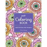 Posh Adult Coloring Book: Patterns for Peace by Chang, Flora, 9781449480998