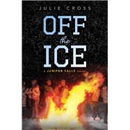 Off the Ice by Cross, Julie, 9781481440998