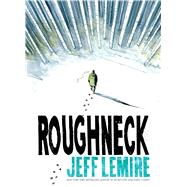 Roughneck by Lemire, Jeff, 9781501160998