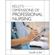 Kelly's Dimensions of Professional Nursing, Tenth Edition by Joel, Lucille, 9780071740999
