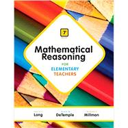 Mathematical Reasoning for Elementary Teachers by Long, Calvin; DeTemple, Duane; Millman, Richard, 9780321900999
