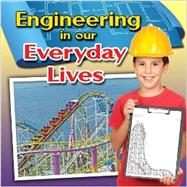 Engineering in Our Everyday Lives by Miller, Reagan, 9780778700999
