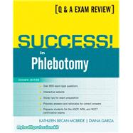 Success! in Phlebotomy by Becan-McBride, Kathleen, EdD, MLS (ASCP) CM; Garza, Diana, EdD, MLS (ASCP) CM, 9780135101001