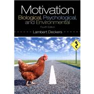 Motivation: Biological, Psychological, and Environmental, Fourth Edition by Deckers; Lambert, 9780205941001