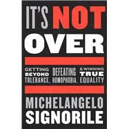 It's Not Over by Signorile, Michelangelo, 9780544381001