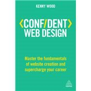 Confident Web Design by Wood, Kenny, 9780749481001
