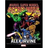 Marvel Super Heroes Secret Wars by Irvine, Alex; Shooter, Jim; Zeck, Mike; Layton, Bob, 9780785191001