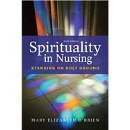 Spirituality in Nursing by O'Brien, Mary Elizabeth, Ph.D., R.N., 9781284121001