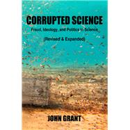Corrupted Science by Grant, John, 9781947071001