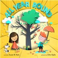 All Year Round by Katz, Susan B.; Ojala, Eiko, 9780545741002