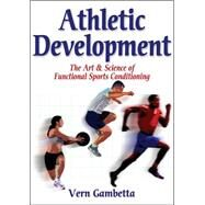 Athletic Development : The Art and Science of Functional Sports Conditioning