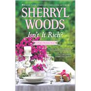 Isn't It Rich? by Woods, Sherryl, 9780778321002