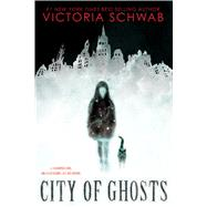 City of Ghosts by Schwab, Victoria, 9781338111002