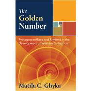 The Golden Number by Ghyka, Matila, 9781594771002
