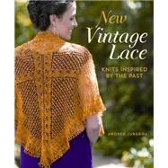 New Vintage Lace: Knits Inspired by the Past by Jurgrau, Andrea, 9781620331002