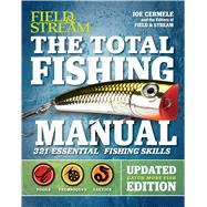 The Total Fishing Manual (Revised Edition) 317 Essential Fishing Skills by Cermele, Joe; The Editors of Field & Stream, 9781681881003