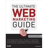 The Ultimate Web Marketing Guide by Miller, Michael, 9780789741004