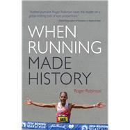When Running Made History by Robinson, Roger, 9780815611004