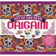 Day of the Dead Origami by Gardiner, Matthew; Casey, Steven, 9781438011004