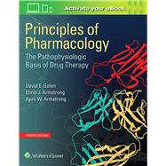 Principles of Pharmacology The Pathophysiologic Basis of Drug Therapy by Golan, David E., 9781451191004
