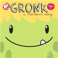 Gronk A Monster's Story 4 by Cook, Katie; Carleton, Kate, 9781632291004