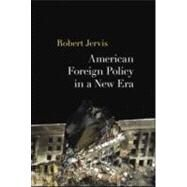 American Foreign Policy In A New Era by Jervis; Robert, 9780415951005
