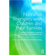 Narrative Therapies with Children and their Families: A Practitioner's Guide to Concepts and Approaches by Vetere; Arlene, 9781138891005