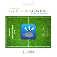 College Accounting A Practical Approach by Slater, Jeffrey, 9780133791006