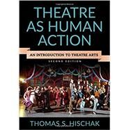 Theatre As Human Action by Hischak, Thomas S., 9781442261006