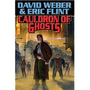 Cauldron of Ghosts by Weber, David; Flint, Eric, 9781476781006