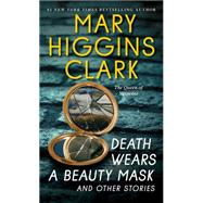Death Wears a Beauty Mask and Other Stories by Clark, Mary Higgins, 9781501111006