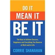 Do It, Mean It, Be It by Shanahan, Corrie, 9781632651006