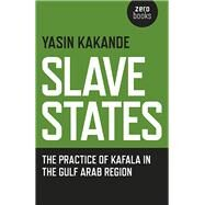 Slave States by Kakande, Yasin, 9781785351006