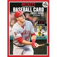 Beckett Baseball Card Price Guide 2015: The #1 Authority on Collectibles, the Hobby's Most Reliable and Relied upon Source by Fleisher, Brian; Staff of Beckett Baseball; Beckett, James, III (CRT), 9781936681006