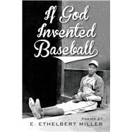 If God Invented Baseball by Miller, E. Ethelbert, 9781947951006