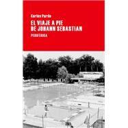 El viaje a pie de Johann Sebastian by Pardo, Carlos, 9788416291007