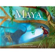 Maya by Jain, Mahak; MacKay, Elly, 9781771471008
