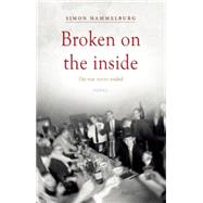 Broken on the Inside: The War Never Ended by Hammelburg, Simon, 9789402601008