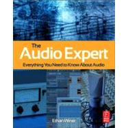 The Audio Expert: Everything You Need to Know About Audio by Winer; Ethan, 9780240821009