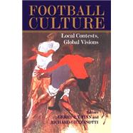 Football Culture: Local Conflicts, Global Visions by Finn; Gerry P.T., 9780714681009