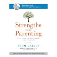 Strengths Based Parenting by Reckmeyer, Mary, Ph.D.; Robinson, Jennifer (CON), 9781595621009