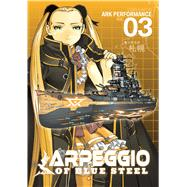 Arpeggio of Blue Steel Vol. 3 by Ark Performance, 9781626921009