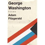 George Washington by Fitzgerald, Adam, 9781631491009