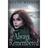 Always Remembered by Risser, Kelly, 9781634221009