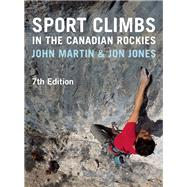 Sport Climbs in the Canadian Rockies by Martin, John; Jones, Jon, 9781771601009