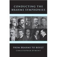 Conducting the Brahms Symphonies by Dyment, Christopher, 9781783271009